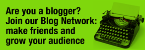 Are you a blogger? Join our Blog Network: make friends and grow your audience