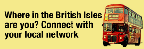 Where in the British Isles are you? Connect with your local network.