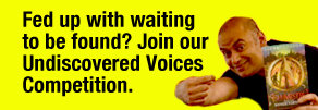Fed up with waiting to be found? Join our Undiscovered Voices Competiton